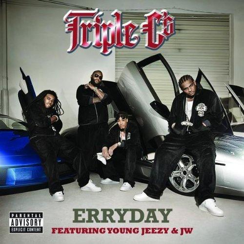 Triple Cs - Erryday
