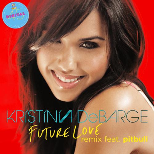 Kristinia DeBarge Future Love remix feat Pitbull