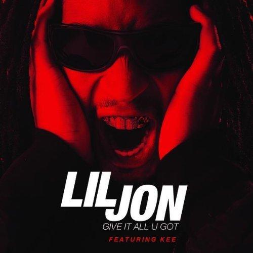Lil Jon Give It All U Got