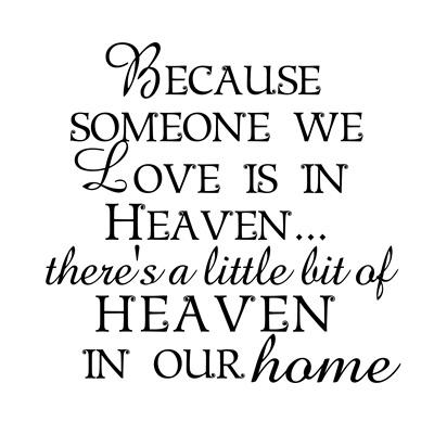 Download Because someone we Love is in Heaven… quote - The Idea Door