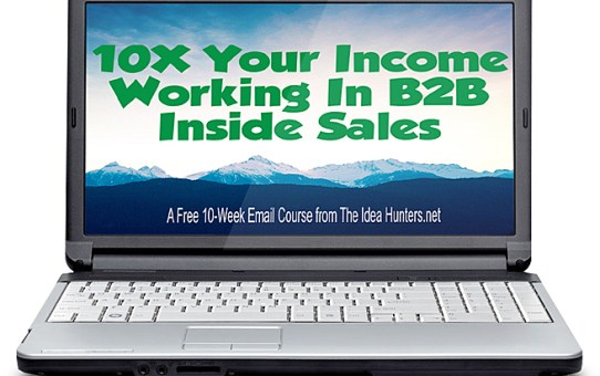 10X Your Income Working In B2B Inside Sales