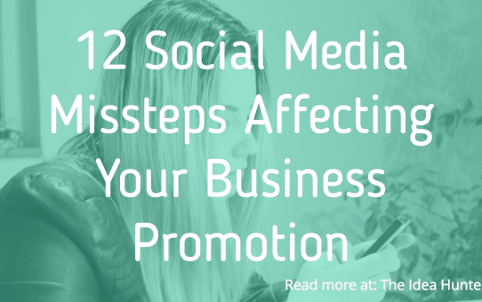 12 Social Media Missteps Affecting Your Business Promotion (1)