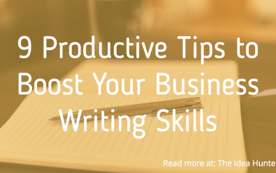 9 Productive Tips to Boost Your Business Writing Skills