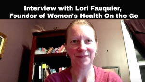 Interview with Lori Fauquier, Nurse Practitioner and Founder of Women's Health On the Go