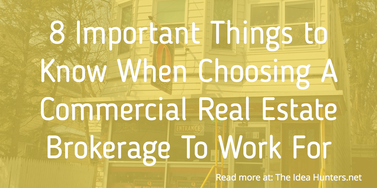8 Important Things to Know When Choosing A Commercial Real Estate Brokerage To Work For