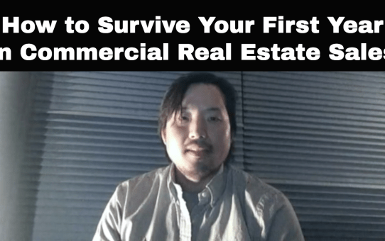 How to Survive Your First Year In Commercial Real Estate Sales
