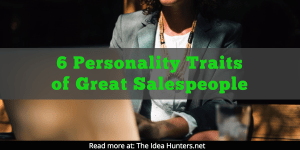 6 Personality Traits of Great Salespeople