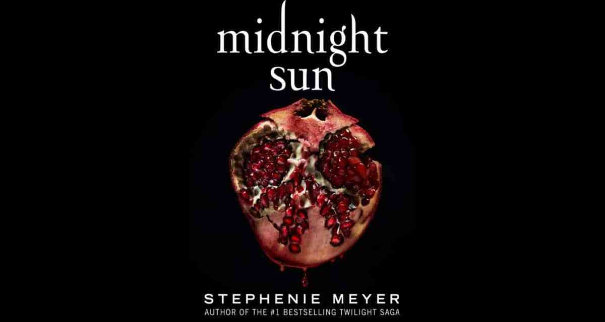 Stephanie Meyer Explains How Midnight Sun Is A Unique Chapter in the Twilight Series