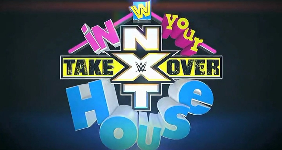 NXT TakeOver: In Your House Rumored As Next NXT Event
