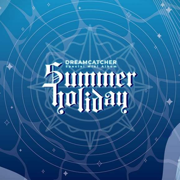 """Dreamcatcher Will Cool You Off From The Heat With New Album: """"Summer Holiday"""" - The Illuminerdi"""