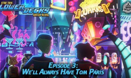 We'll Always Have Tom Paris | Star Trek: Lower Decks S2E3 Watch-Along