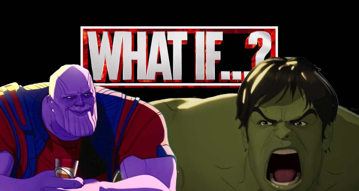 What If…? Editors On Complete Creative Freedom To Surprise Audiences By Redeeming Thanos And Death Of Hulk: Exclusive Interview