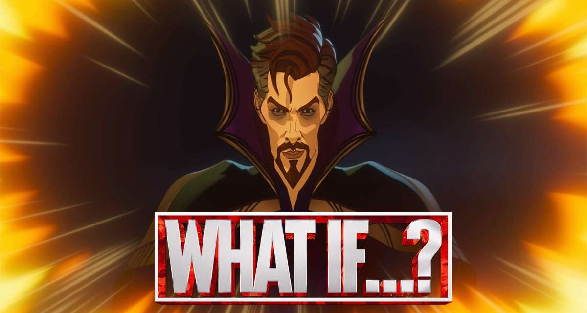 """What If…? Exclusive Interview: Editors Dig Into The Powerful Doctor Strange Episode And Tease A """"Zany"""" New Episode"""