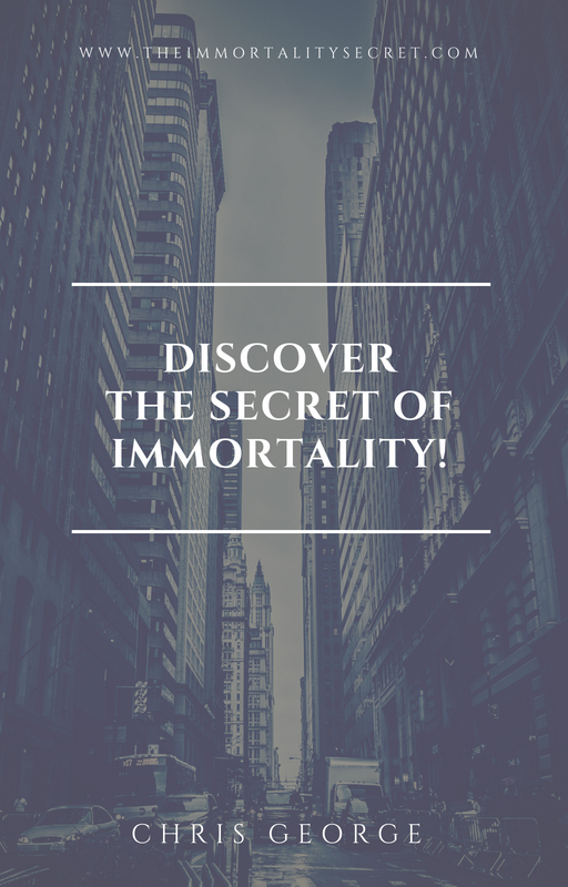 Discover the Secret Of Immortality! How to become immortal