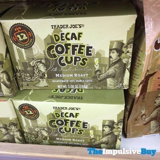 Trader Joe s Decaf Coffee Cups