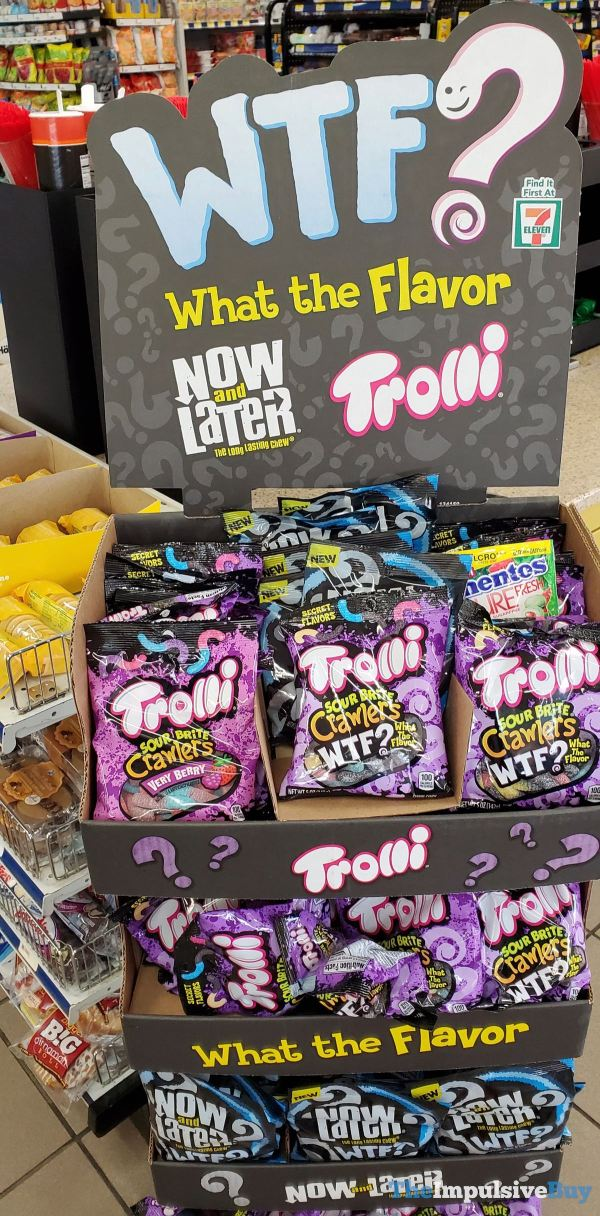 Now and Later and Trolli WTF What the Flavor