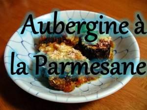 Aubergine a la Parmesane