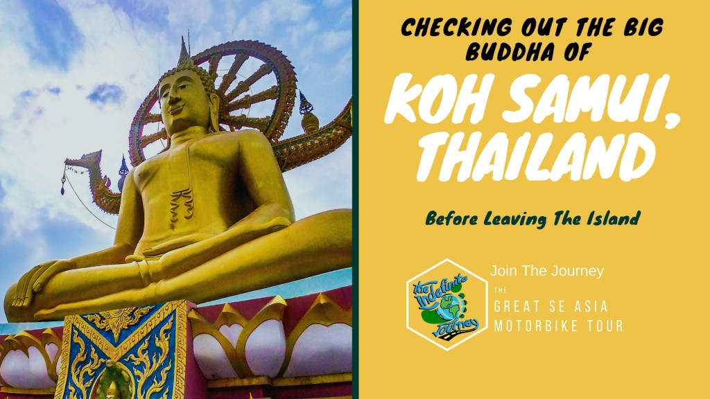 Checking Out The Big Buddha of Koh Samui, Thailand Before Leaving The Island