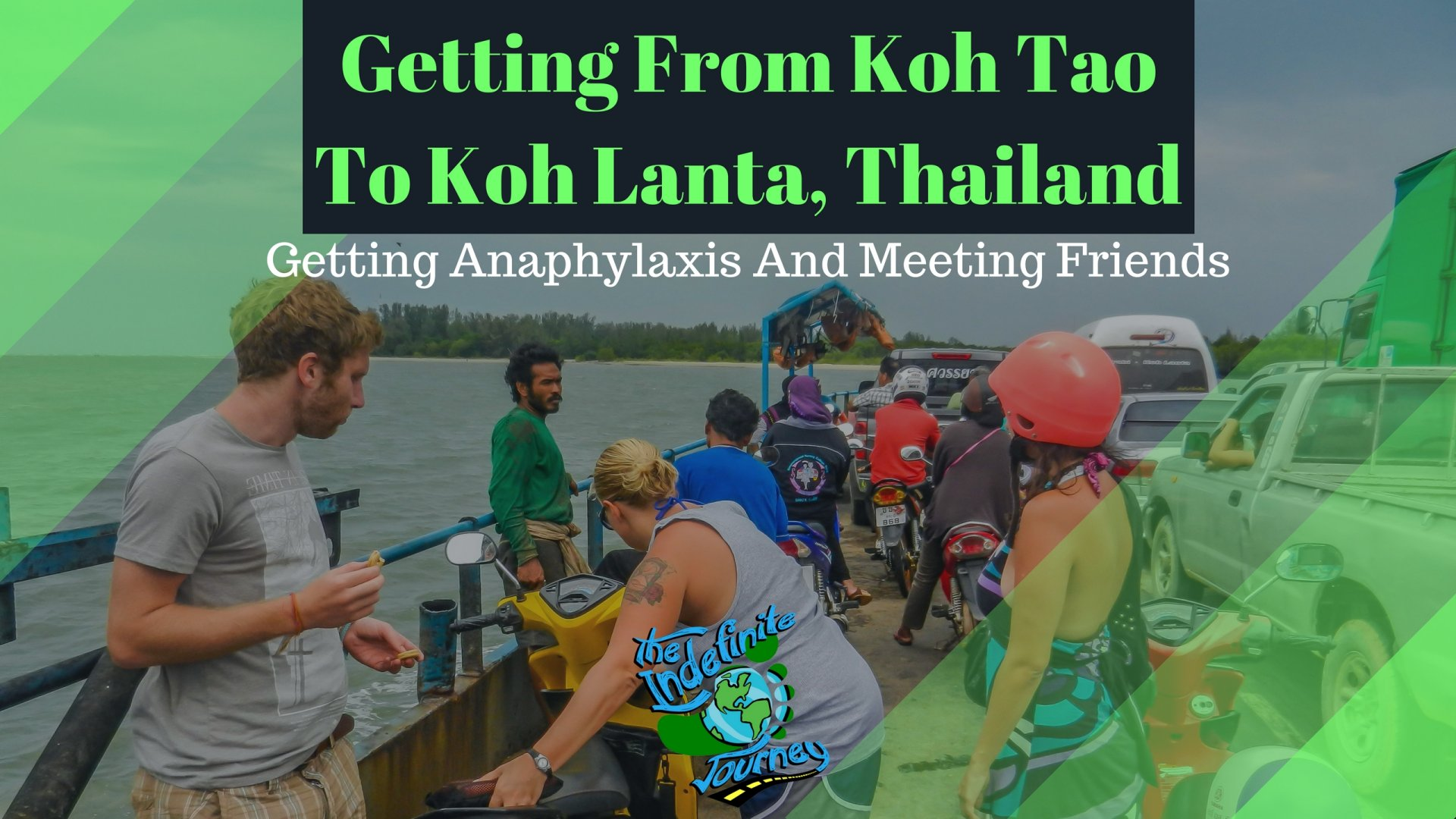 Getting From Koh Tao to Koh Lanta, Thailand -Getting Anaphylaxis And Meeting Friends