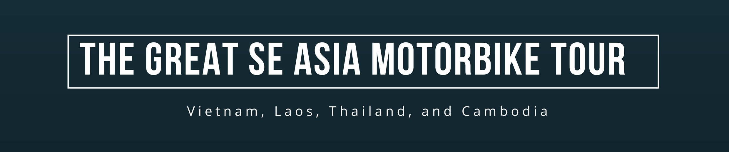The Great SE Asia Motorbike Tour