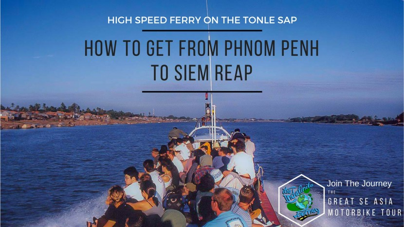 How to get from Phnom Penh to Siem Reap - High Speed Ferry on the Tonle Sap