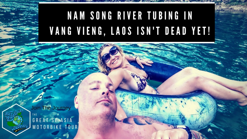 Nam Song River Tubing in Vang Vieng, Laos Isn't Dead Yet!