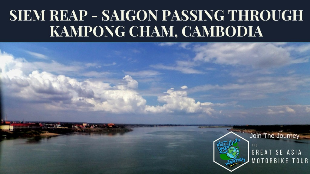 Siem Reap to Saigon Passing Through Kampong Cham, Cambodia