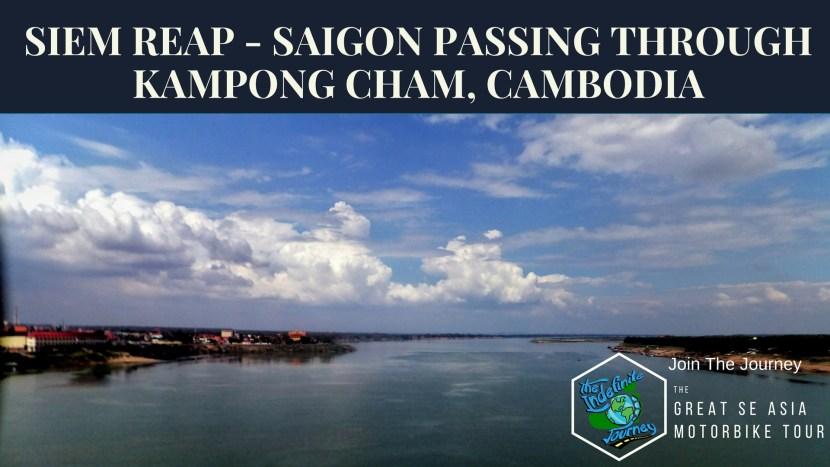 Siem Reap to Saigon Passing Through Kampong Cham, Cambodia