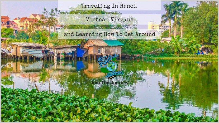 Traveling In Hanoi - Vietnam Virgins and Learning How To Get Around