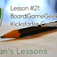 Lesson #21 - BoardGameGeek Tips and Tricks for Kickstarter Creators