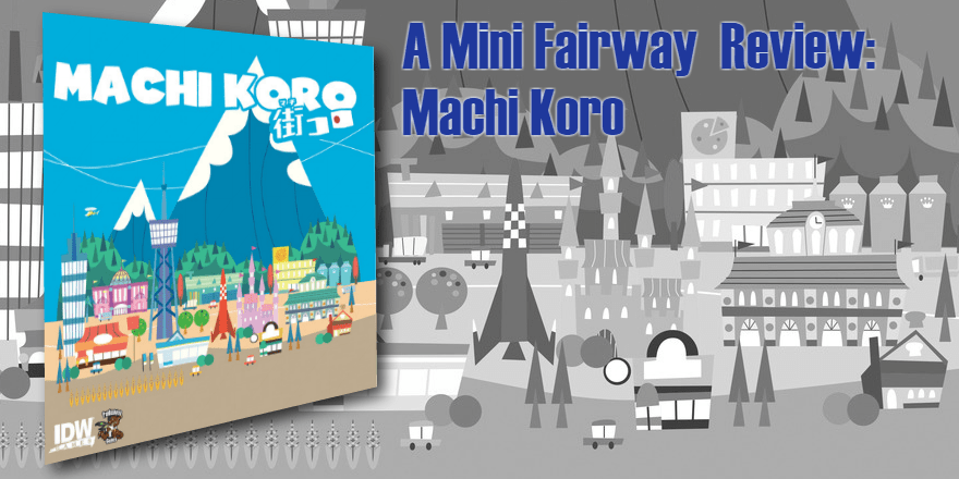 Mini Fairway's Mini Review: Machi Koro
