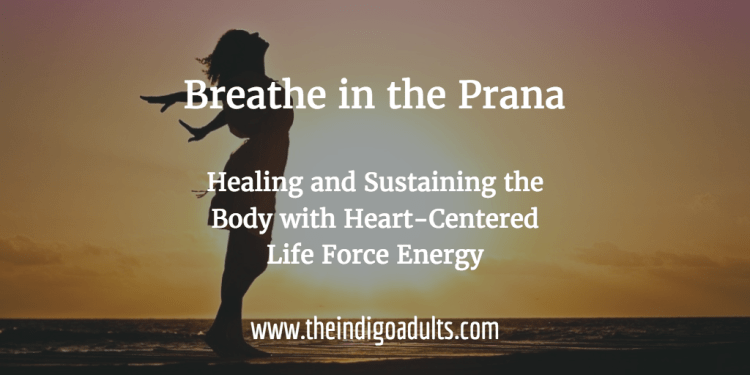 Breathe Prana Heart-Centered Life Force Energy Healing