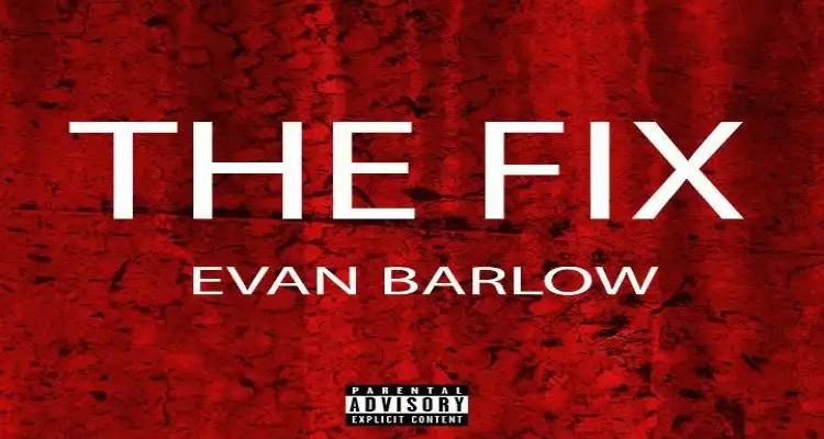 Evan Barlow - The Fix