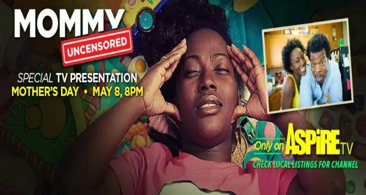 """Mommy Uncensored"" to Premiere on Mother's Day, Sunday, May 8th on ASPiRE"