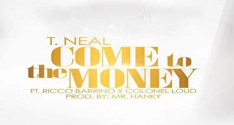 T. Neal feat. Ricco Barrino & Colonel Loud - Come To The Money