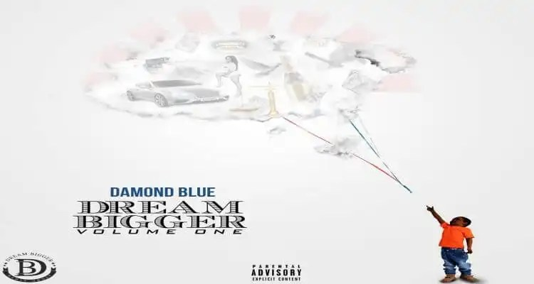 "Damond Blue ""Dream Bigger: Volume One"""