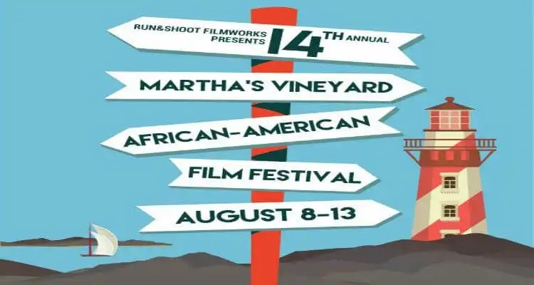 The 14th Annual Martha's Vineyard African American Film Festival (MVAAFF)