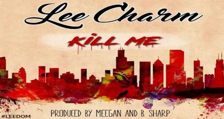 Lee Charm 'Kill Me'