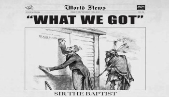 Sir The Baptist's 'What We Got' Released