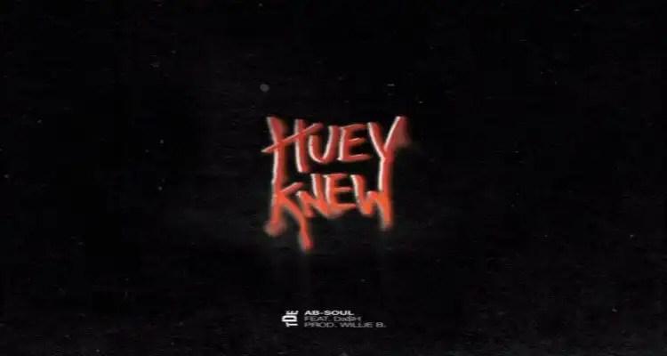 Ab-Soul 'Huey Knew'