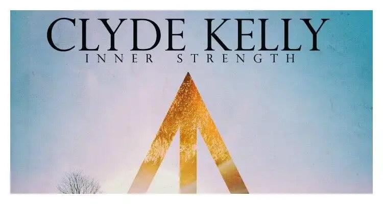 Clyde Kelly 'Inner Strength'