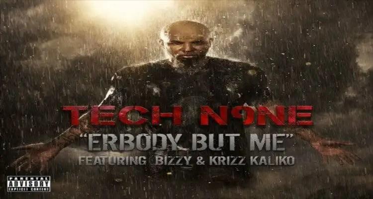 Tech N9ne - Erbody But Me ft. Krizz Kaliko, Bizzy