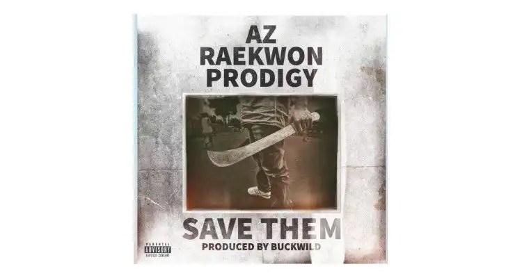 AZ feat. Raekwon + Prodigy 'Save Them'