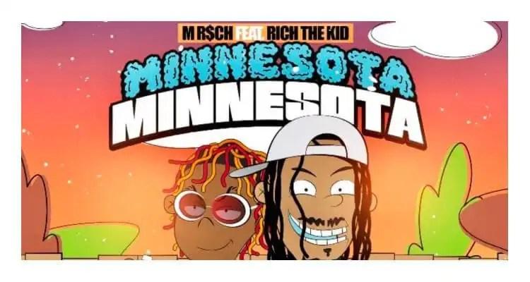 M R$CH- Minnesota Feat. Rich The Kid
