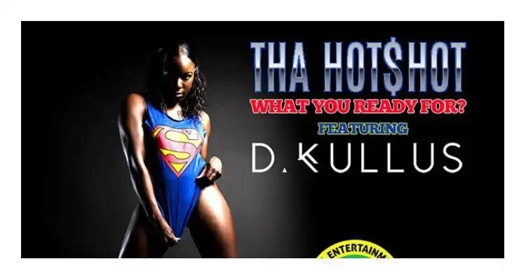 Tha Hot$hot - What You Ready For? (feat. D. Kullus)