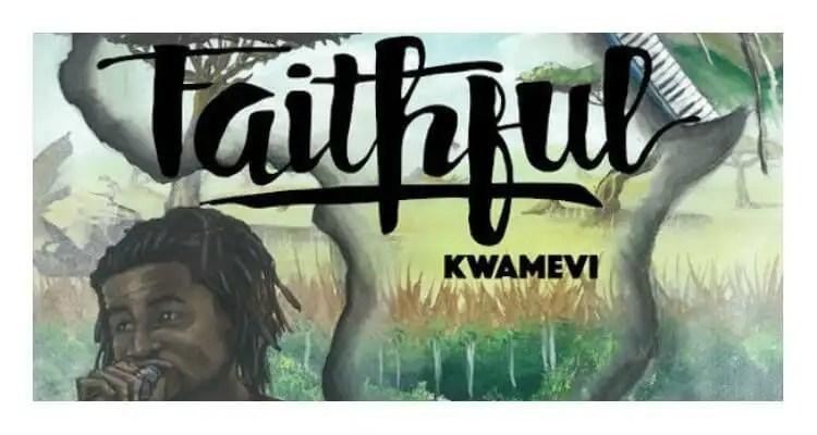 Kwamevi feat. E.N Young - 'Faithful'