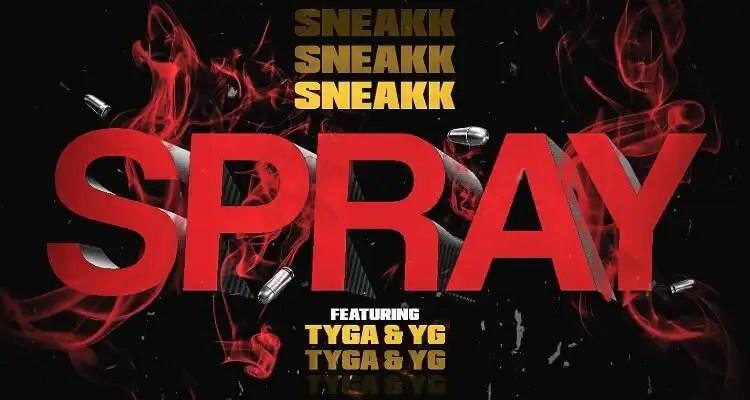 Sneakk - Spray ft. Tyga, YG