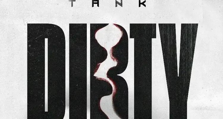 Tank- Dirty
