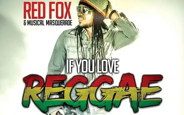 Red Fox & Musical Masquerade - If You Love Reggae