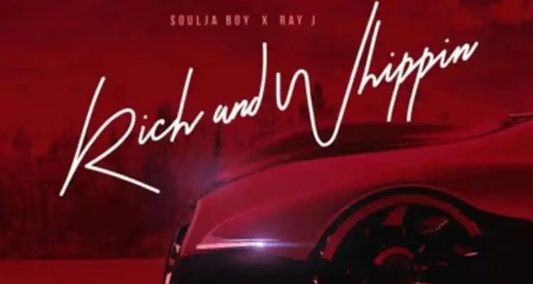 Soulja Boy & Ray J 'Rich N Whippin'